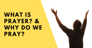 What Is Prayer_ & Why Do We Pray_