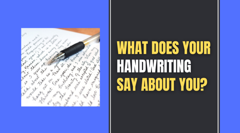 What Does Your Handwriting Say About You_